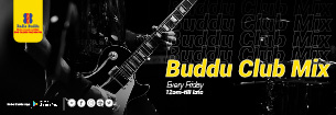 > BUDDU CLUB MIX (FRIDAY ONLY 12:00 AM- TILL LATE)
